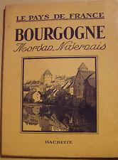 LE PAYS DE FRANCE - BOURGOGNE MORVAN NIVERNAIS