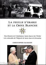 FEUILLE D'ERABLE CROIX BLANCHE AMBULANCE SAINT-JEAN JERUSALEM ORDRE