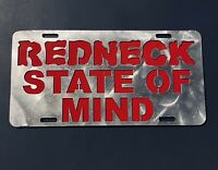 Redneck State Of Mind Metal License Plate Galvanized steel Made In The USA