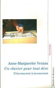 Livre un clavier pour tout dire Anne-Marguerite Vexiau Desclée de Brouwer 2002