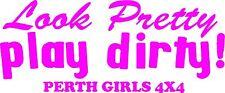LOOK PRETTY, PLAY DIRTY Perth Girls 4x4 vinyl decal 250 x 105 mm