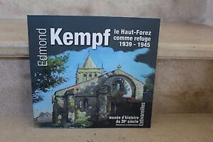 edmond kempf, le haut forez comme refuge 1939-1945