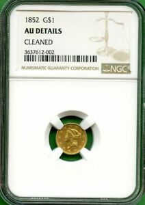 1852      $1  DOLLAR     GOLD  NGC AU DETAILS    US