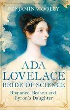 La novia de la ciencia: romance, razón y la hija de Byron por Benjamin..