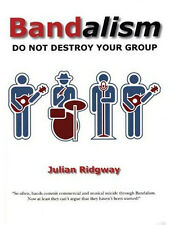 Bandalism: Do Not Destroy Your Group New Book 9780946719969