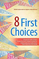 8 First Choices: An Expert's Strategies for Getting into College-ExLibrary