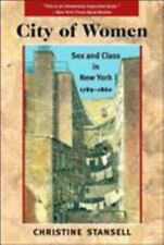 City of Women: Sex and Class in New York, 1789-1860 by Christine Stansell