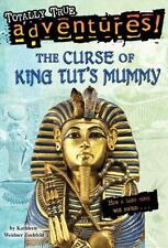 The Curse of King Tut's Mummy (Totally True Adventures): How a Lost Tomb Was Fou