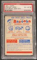 1957 Topps Contest Card PSA 6 EXMT Saturday, May 4th. Baseball Card