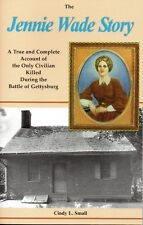 The JENNY WADE STORY: The Only Civilian Killed During the Battle of Gettysburg