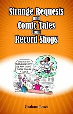 Graham Jones Strange Requests & Comic Tales From Record Shops Music Gift Book