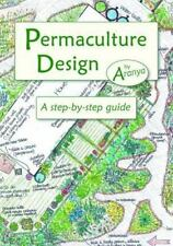 Permaculture Design : A Step-By-Step Guide by Aranya (2012, Paperback)