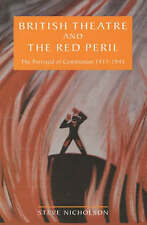 British Theatre and the Red Peril: The Portrayal of Communism, 1917-45 (Exeter P