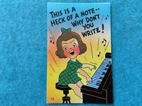 This is a heck of a note...Why don't you write? Vintage Postcard