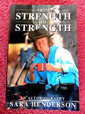 FROM  STRENGTH  TO  STRENGTH   AN AUTOBIOGRAPHY  SARA HENDERSON 1994 PAPER-BACK