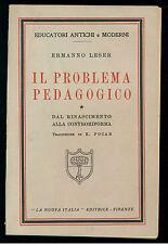 LESER ERMANNO IL PROBLEMA PEDAGOGICO LA NUOVA ITALIA 1937 EDUCATORI ANTICHI