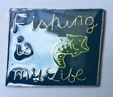 FISHING IS MY LIFE - lapel tie pin badge hat cap fish rod sinkers hooks tackle