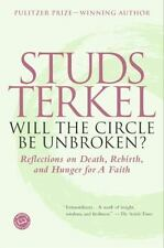 Will the Circle Be Unbroken? : Reflections on Death, Rebirth, and Hunger for...