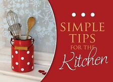 Simple Tips For The Kitchen (LIFE'S LITTLE BOOK OF WISDOM)