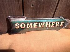 """Somewhere This Way To Arrow Sign Directional Novelty Metal 17"""" x 5"""""""