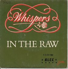 """45 TOURS / 7"""" SINGLE--WHISPERS--IN THE RAW / SMALL TALKIN'--1982"""