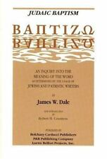 Judaic Baptism: Baptizo : An Inquiry into the Meaning of the Word As Determined