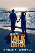How to Talk So Men Will Listen (Paperback or Softback)