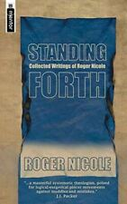 New, STANDING FORTH: Collected Essays of Roger Nicole, NICOLE ROGER, Hardcover