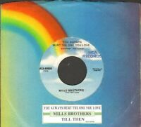 Mills Brothers - You Always Hurt The One You Love Vinyl 45 rpm Record