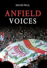 Anfield Voices by David Paul (Paperback, 2010)