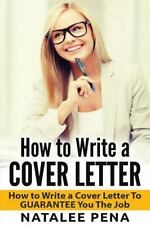 HOW TO WRITE A COVER LETTER - PENA, NATALEE - NEW PAPERBACK BOOK