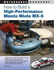 How to Build a High-Performance Mazda Miata MX-5 Book~Modifications~Upgrades~NEW