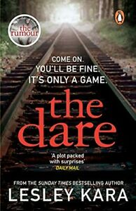 """The Dare: Come on. You�""""ll be fine. It�""""s only a game by Kara, Lesley Book The"""