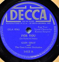 Glen Gray For You 78 NM Decca 1412 Casa Loma Stomp Dance Big Band Orchestra NICE