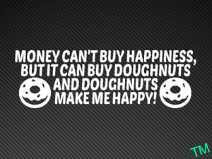 Money Can't Buy Happiness, Doughnuts Funny Car Bumper Sticker Vinyl Decal