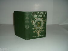 THE MAN OF THE HOUR By OCTAVE THANET 1905 With Illustrations by LUCIUS WOLCOTT H