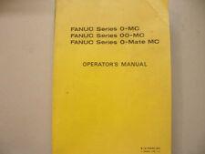 FANUC MISC. B-61404E/03 SERIES O-MC/OO-MC/O-MATE-MC OPERATORS MANUAL USED