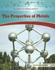 The Properties of Metals (The Library of Physical Science)