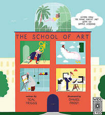 The School of Art: Learn how to make great art with 40 simple lessons (Wide Eyed