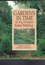Gardens In Time - In The Footsteps Of Edna Walling - Dixon, Churchill (Hardback)