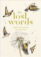 Lost Words : A Spell Book, Hardcover by Macfarlane, Robert; Morris, Jackie (I...