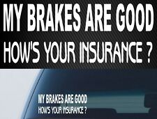 Car DECAL JDM 4X4 4wd STICKER funny My Brakes Are Good 200mm