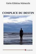 NEW Complice du Destin (French Edition) by Gabin Mabanzila