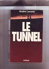 le tunnel - André Lacaze / julliard -