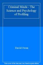 Criminal Minds - The Science and Psychology of Profiling,David Owen