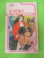 BOOK LIBRO IL FUTURO HA I TUOI OCCHI Alberta Giglio 1981 Rosa Mondadori (L58)