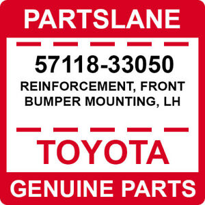 57118-33050 Toyota OEM Genuine REINFORCEMENT, FRONT BUMPER MOUNTING, LH