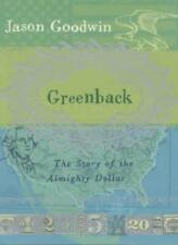 Greenback: The Almighty Dollar and the Invention of America By GOODWIN Jason