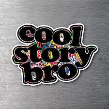 JDM sticker bomb Cool Story Bro sticker  Premium quality 7 year vinyl car drift