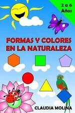 Formas y Colores en la Naturaleza by Claudia Molina (2015, Paperback)